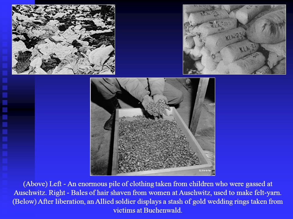 (Above) Left - An enormous pile of clothing taken from children who were gassed at Auschwitz.