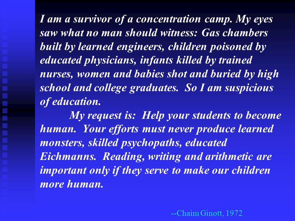 I am a survivor of a concentration camp.