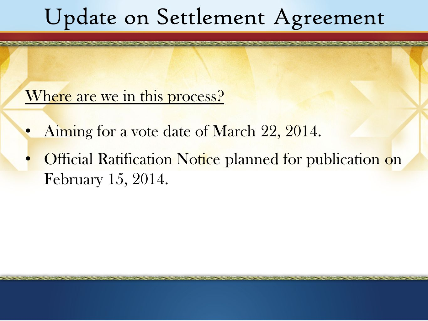 Update on Settlement Agreement Where are we in this process.