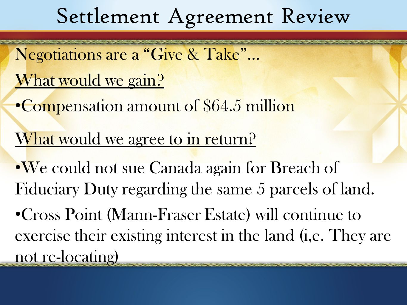 Settlement Agreement Review Negotiations are a Give & Take … What would we gain.