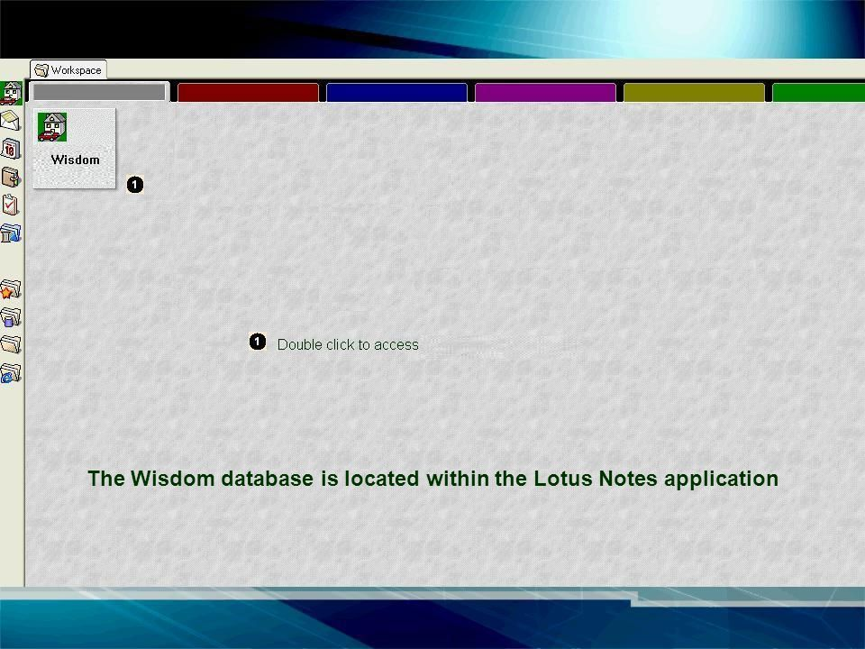 The Wisdom database is located within the Lotus Notes application