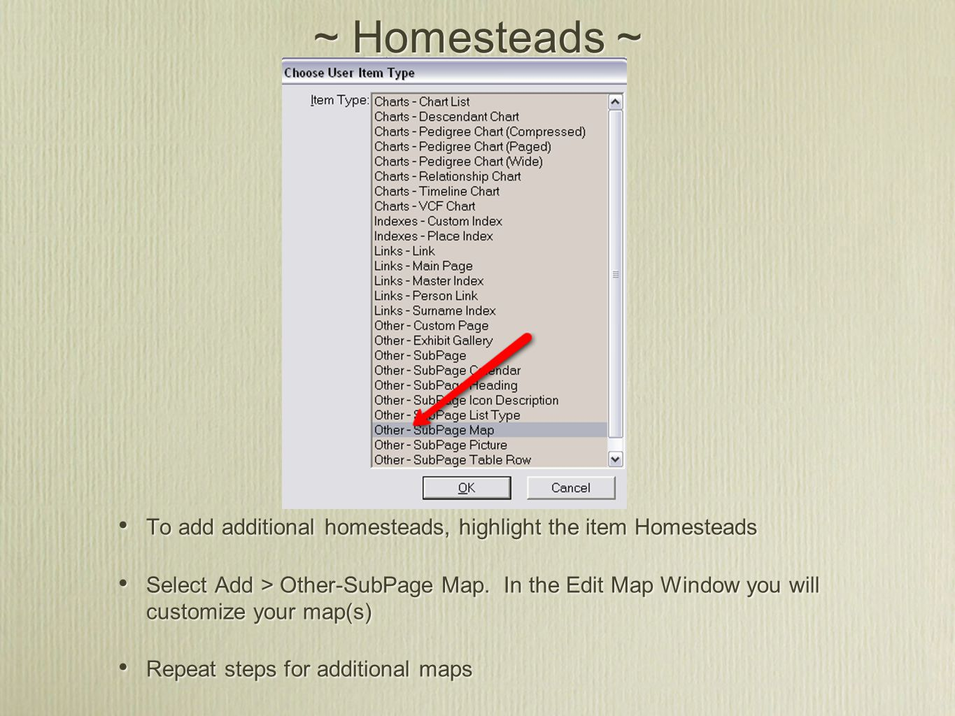 ~ Homesteads ~ To add additional homesteads, highlight the item Homesteads Select Add > Other-SubPage Map.