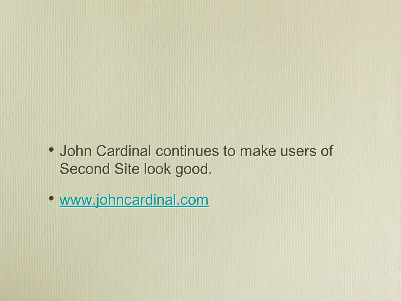 John Cardinal continues to make users of Second Site look good.