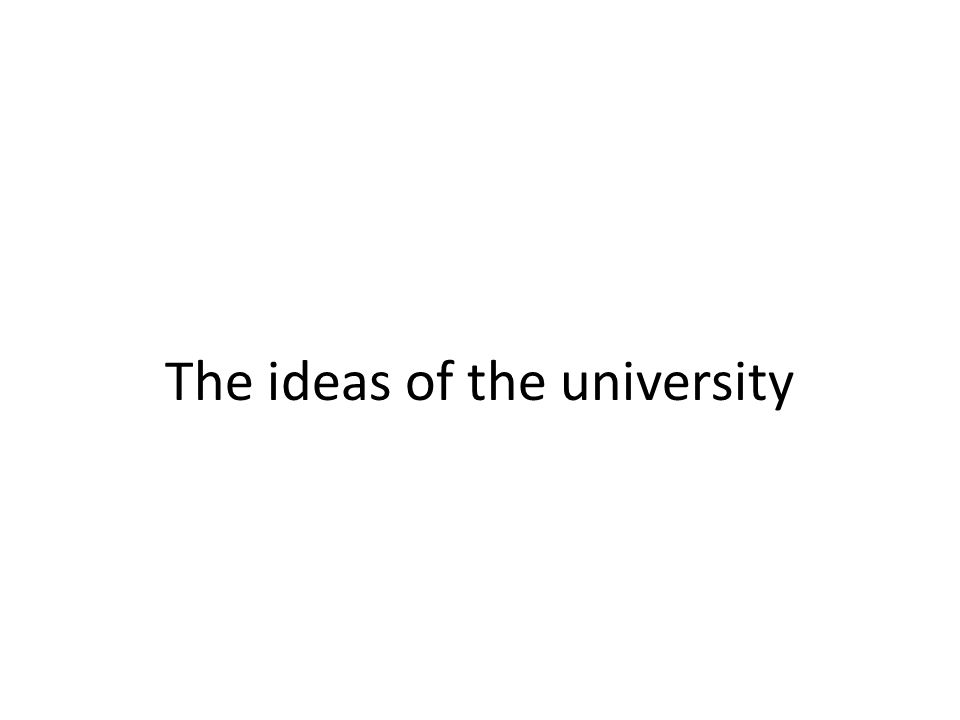 The ideas of the university