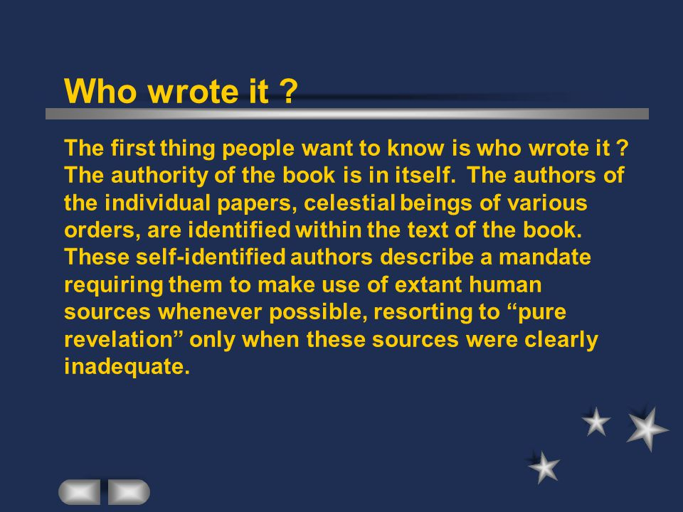 Who wrote it ? The first thing people want to know is who wrote it ? The authority of the book is in itself. The authors of the individual papers, cel