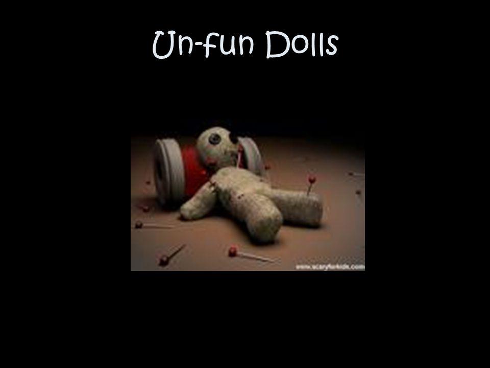 Un-fun Dolls