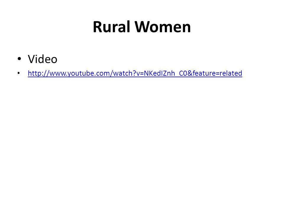 Rural Women Video http://www.youtube.com/watch v=NKedIZnh_C0&feature=related