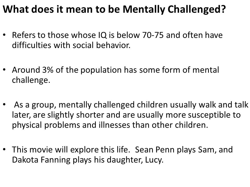 What does it mean to be Mentally Challenged.