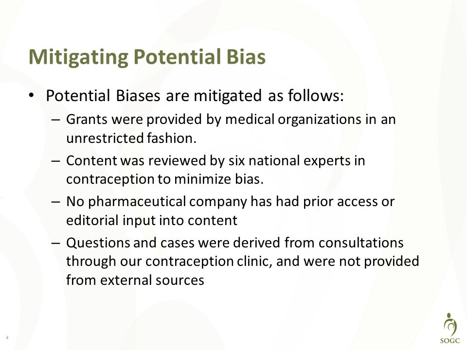 Mitigating Potential Bias Potential Biases are mitigated as follows: – Grants were provided by medical organizations in an unrestricted fashion.