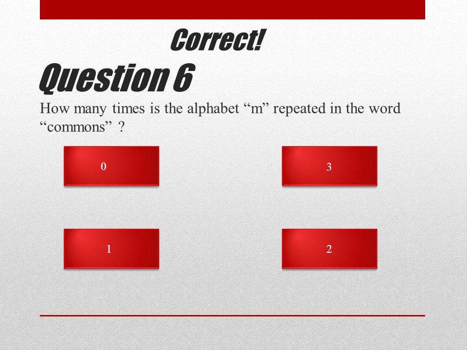 How many times is the alphabet m repeated in the word commons Question Correct!