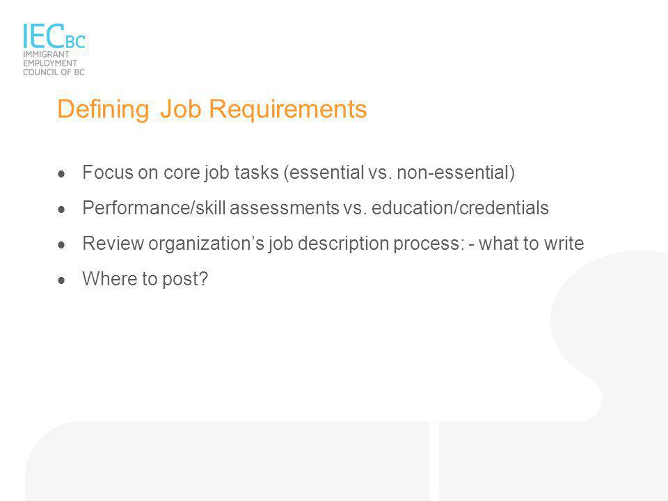 Defining Job Requirements  Focus on core job tasks (essential vs.