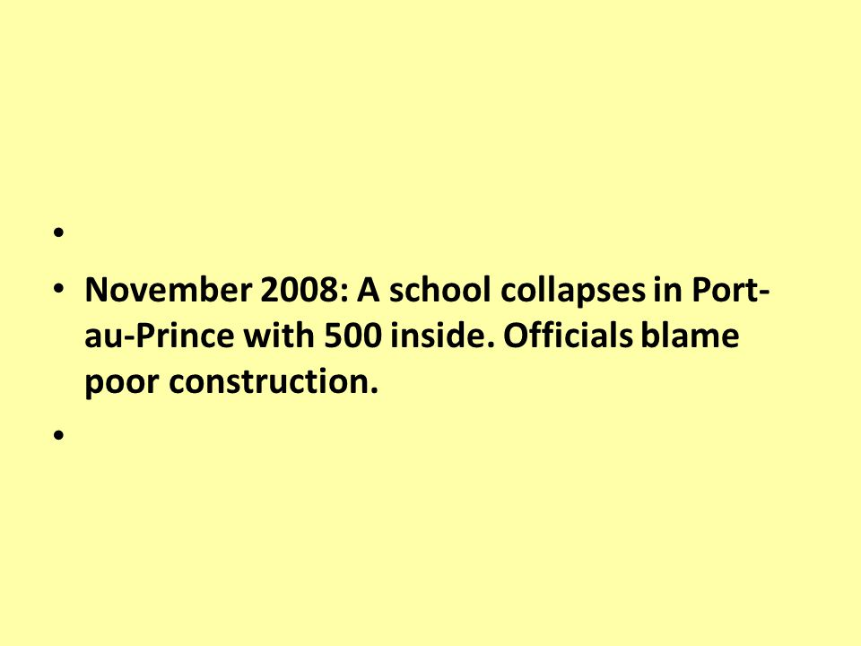 November 2008: A school collapses in Port- au-Prince with 500 inside.