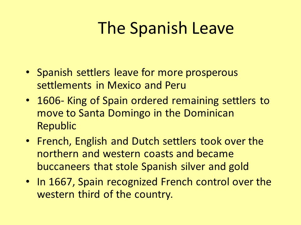 The French The French named its new colony Saint- Domingue and brought in Africans as slaves to develop coffee and spice plantations.