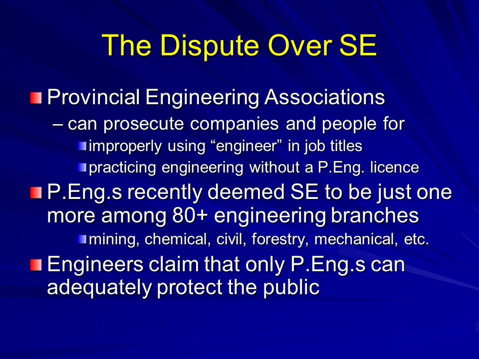 The Dispute Over SE Provincial Engineering Associations –can prosecute companies and people for improperly using engineer in job titles practicing engineering without a P.Eng.