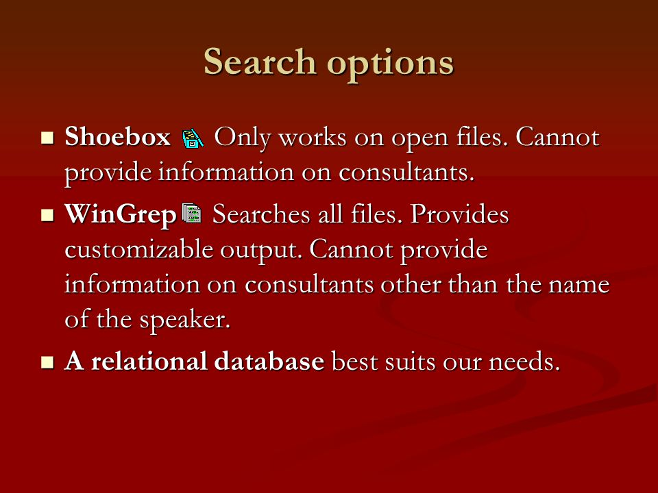 Search options Shoebox Only works on open files. Cannot provide information on consultants. Shoebox Only works on open files. Cannot provide informati