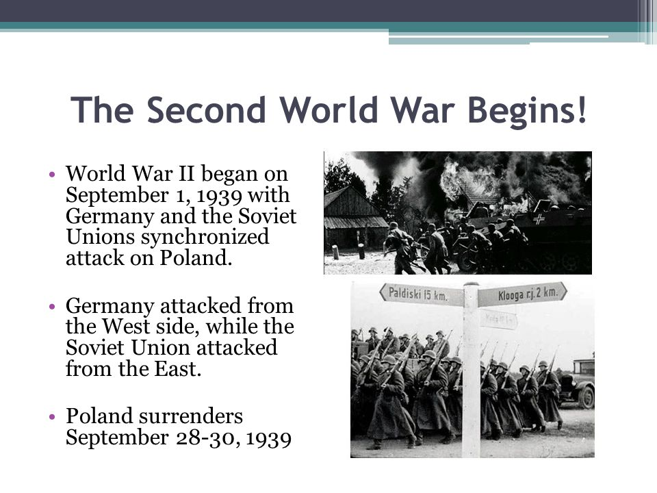 The Second World War Begins.