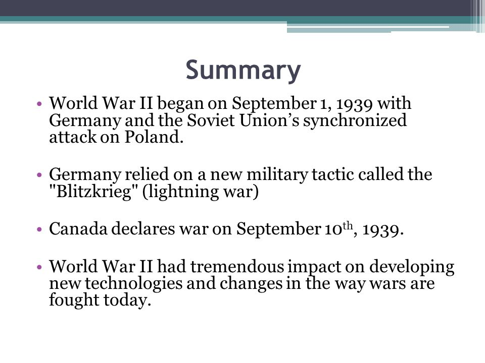 Summary World War II began on September 1, 1939 with Germany and the Soviet Union's synchronized attack on Poland.