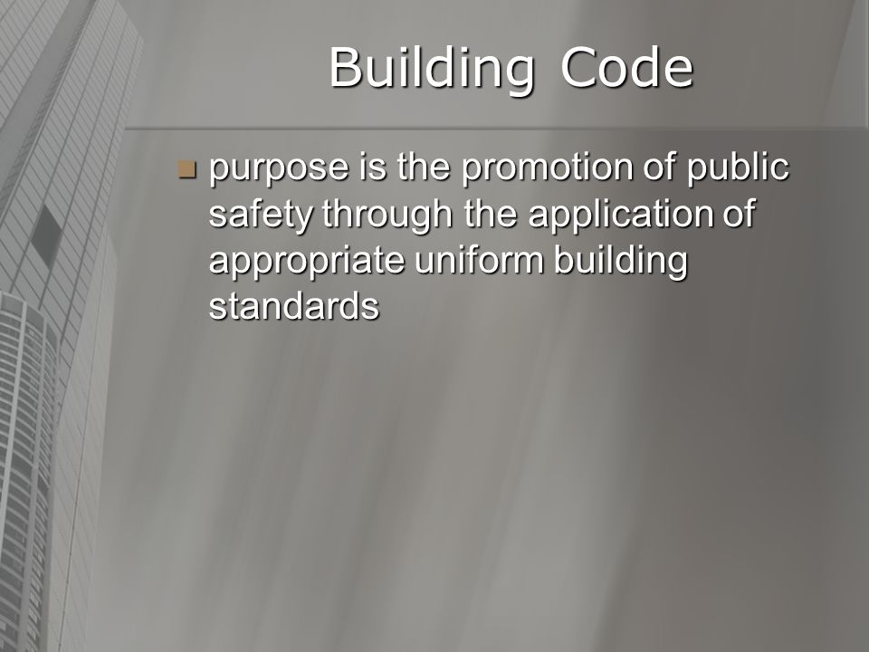 Building Code Act part of the building code part of the building code legal aspect of code legal aspect of code who can do what (power and duties) who can do what (power and duties) procedures procedures