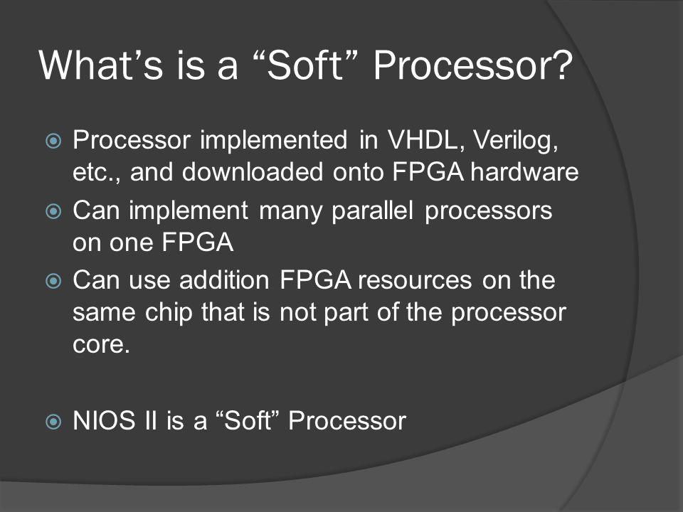 Why Soft Processor.