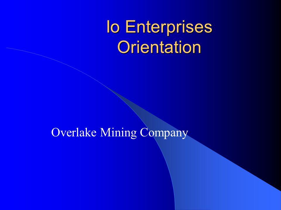Io Enterprises Orientation Overlake Mining Company