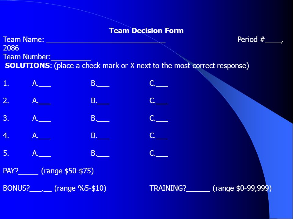 Team Decision Form Team Name: ______________________________ Period #____, 2086 Team Number:__________ SOLUTIONS: (place a check mark or X next to the