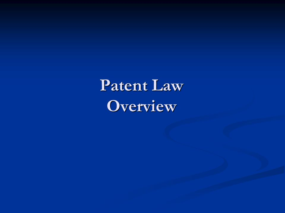 Patent Law Overview