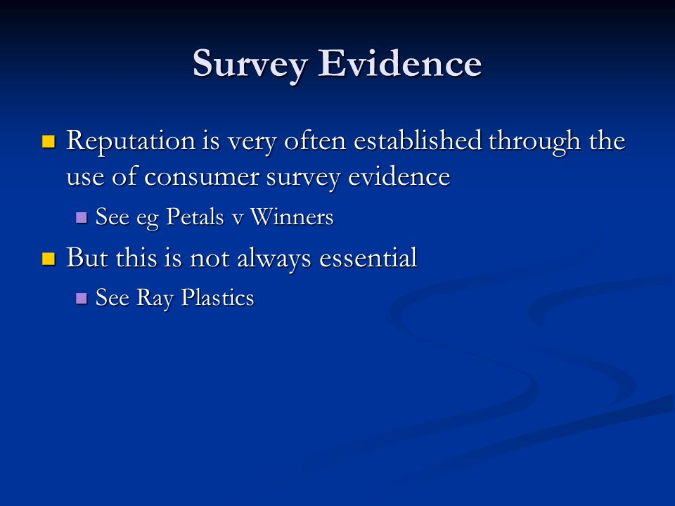 Survey Evidence Reputation is very often established through the use of consumer survey evidence Reputation is very often established through the use