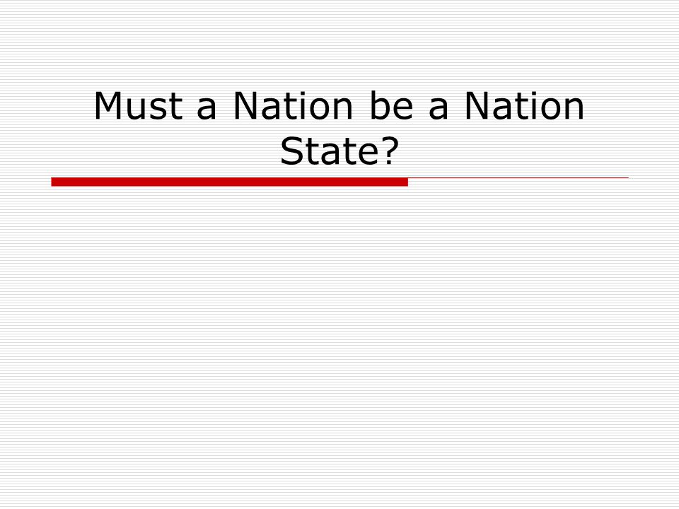 Must a Nation be a Nation State?