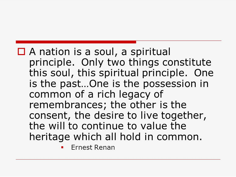  What defines a nation is shared history and tradition…India is unique as a nation in that its sense of nationalism is founded on an age long spiritual concept of freedom and inclusiveness that has always been known as Sanatana Dharma (eternal natural law)  N.S.