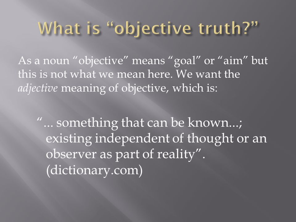 As a noun objective means goal or aim but this is not what we mean here.