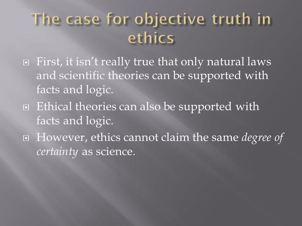  First, it isn't really true that only natural laws and scientific theories can be supported with facts and logic.