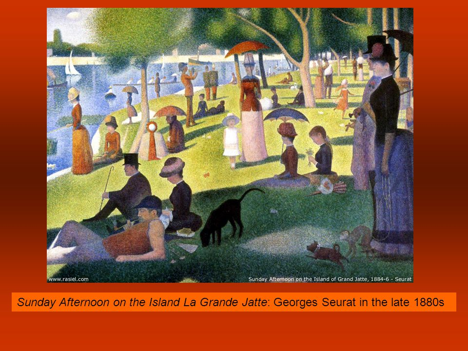 Sunday Afternoon on the Island La Grande Jatte: Georges Seurat in the late 1880s