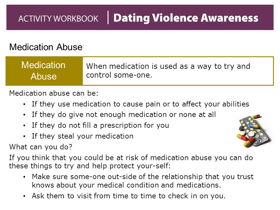 Medication Abuse When medication is used as a way to try and control some-one. Medication abuse can be: If they use medication to cause pain or to aff