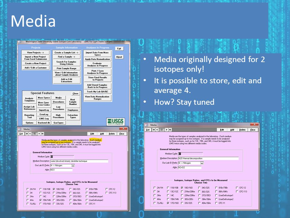 Media originally designed for 2 isotopes only! It is possible to store, edit and average 4. How? Stay tuned Media