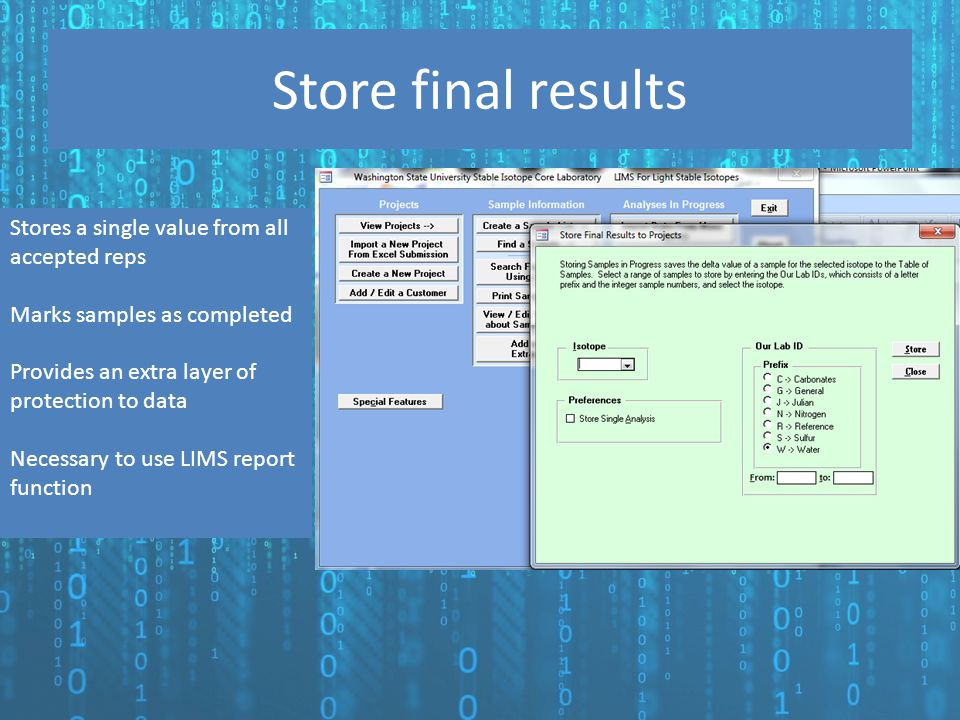 Store final results Stores a single value from all accepted reps Marks samples as completed Provides an extra layer of protection to data Necessary to