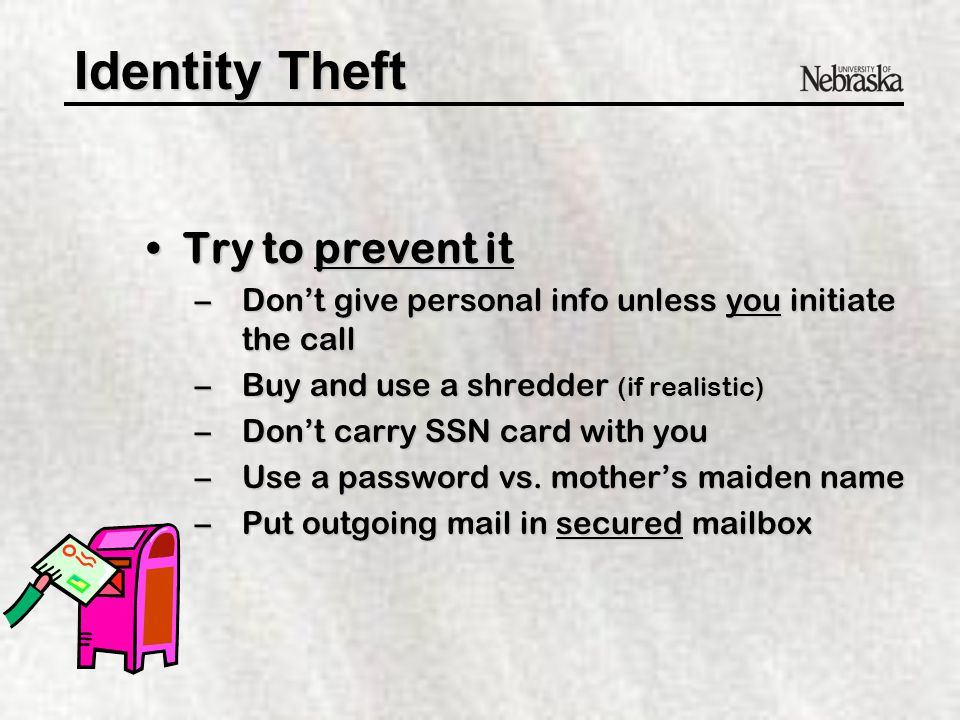 Identity Theft What can we do?What can we do.1. Try to prevent it from happening 2.
