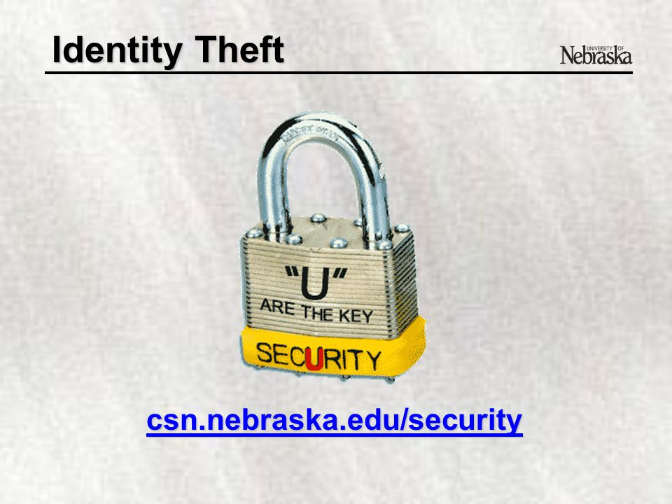 Identity Theft More info available at www.consumer.gov/idtheft www.consumer.gov/idtheft andwww.idtheftcenter.org