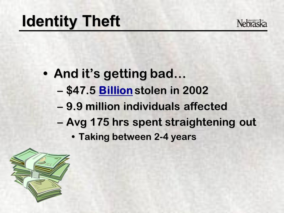 Identity Theft ID Theft is also a state crimeID Theft is also a state crime –Nebraska Revised Statutes § 28-608: Criminal Impersonation§ 28-608: Criminal Impersonation § 28-620: Unauthorized Use of a Financial Transaction Device§ 28-620: Unauthorized Use of a Financial Transaction Device –Iowa Code: § 715A.8: Identity Theft –Kansas Statute 21-4018: Identity Theft