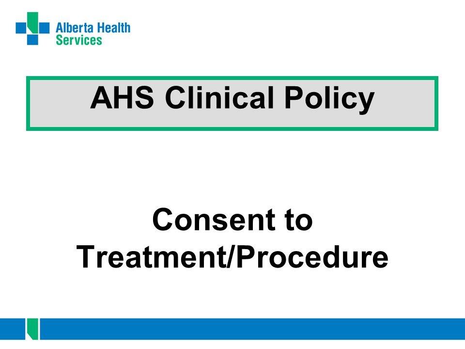 2 Overview Purpose of Consent Policy Consent to Treatment/Procedures Forms Resources Case Scenarios Questions