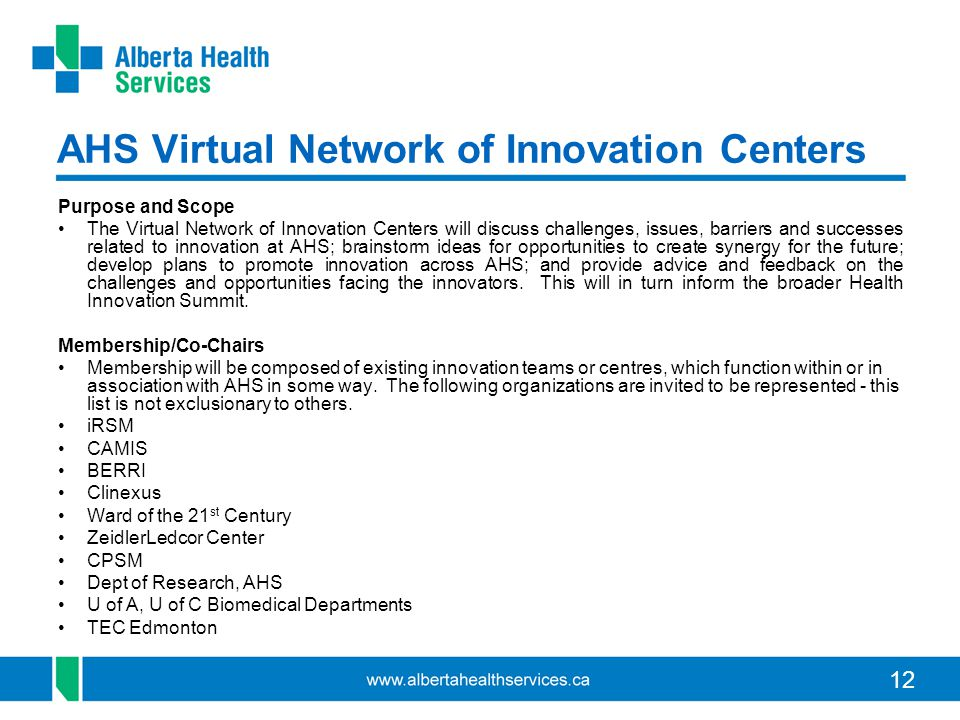 12 AHS Virtual Network of Innovation Centers Purpose and Scope The Virtual Network of Innovation Centers will discuss challenges, issues, barriers and