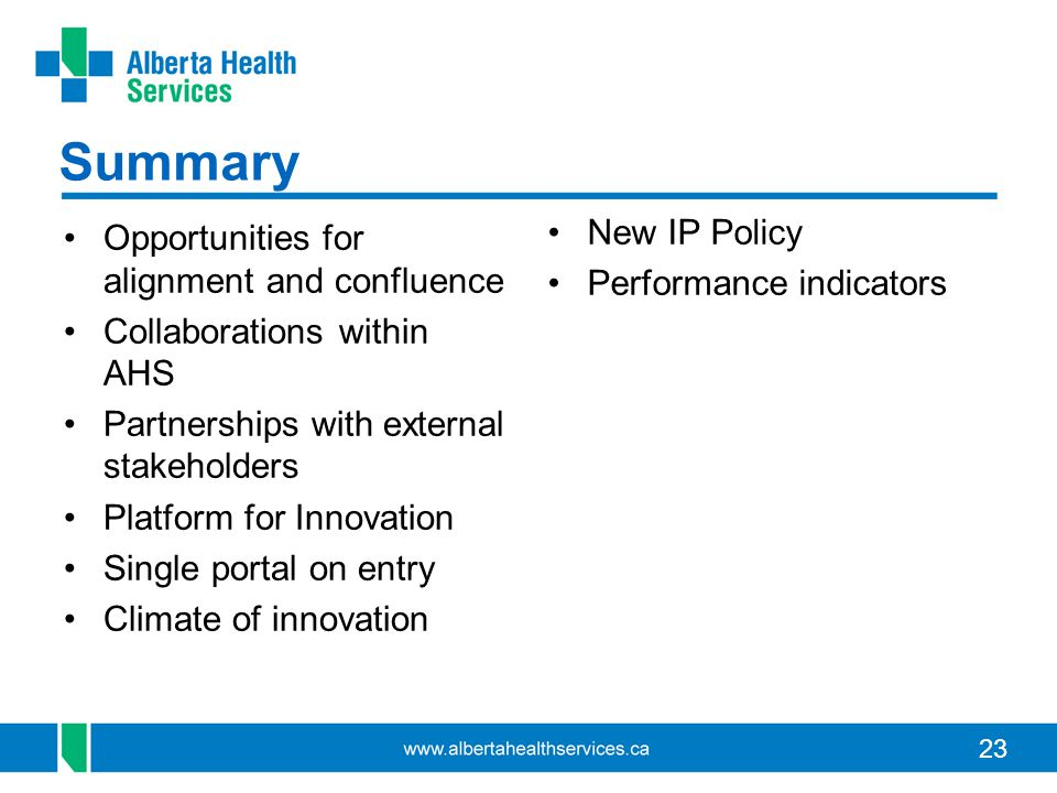 23 Summary Opportunities for alignment and confluence Collaborations within AHS Partnerships with external stakeholders Platform for Innovation Single