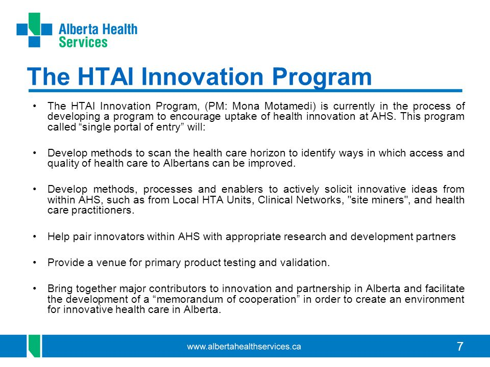 7 The HTAI Innovation Program The HTAI Innovation Program, (PM: Mona Motamedi) is currently in the process of developing a program to encourage uptake