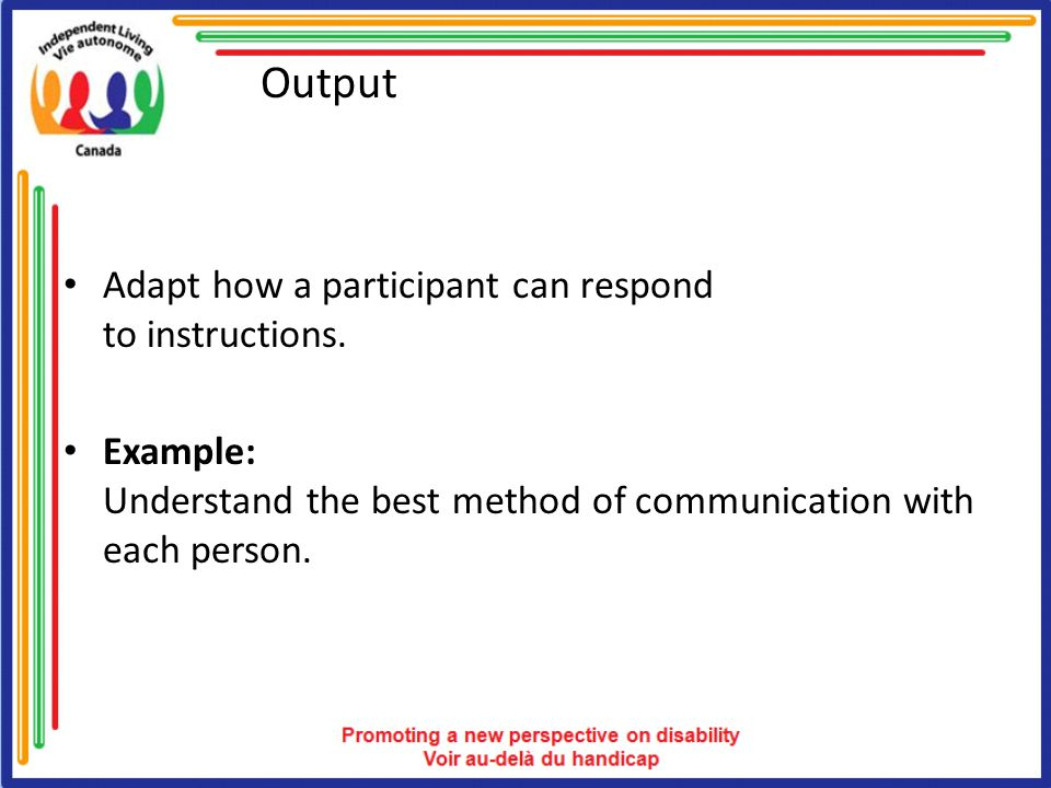 Output Adapt how a participant can respond to instructions.