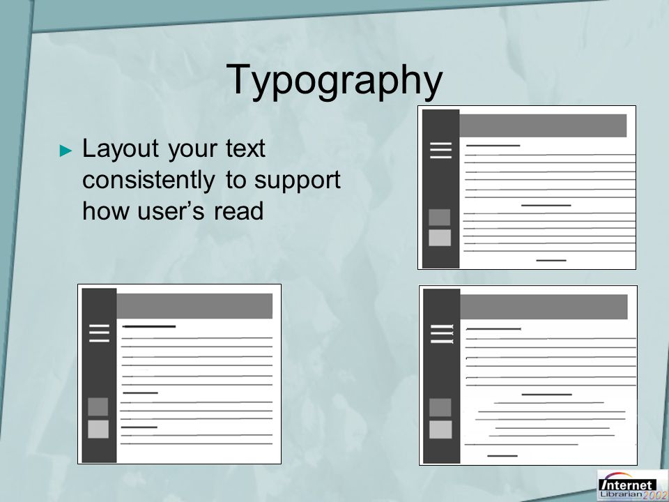 Typography ► Layout your text consistently to support how user's read