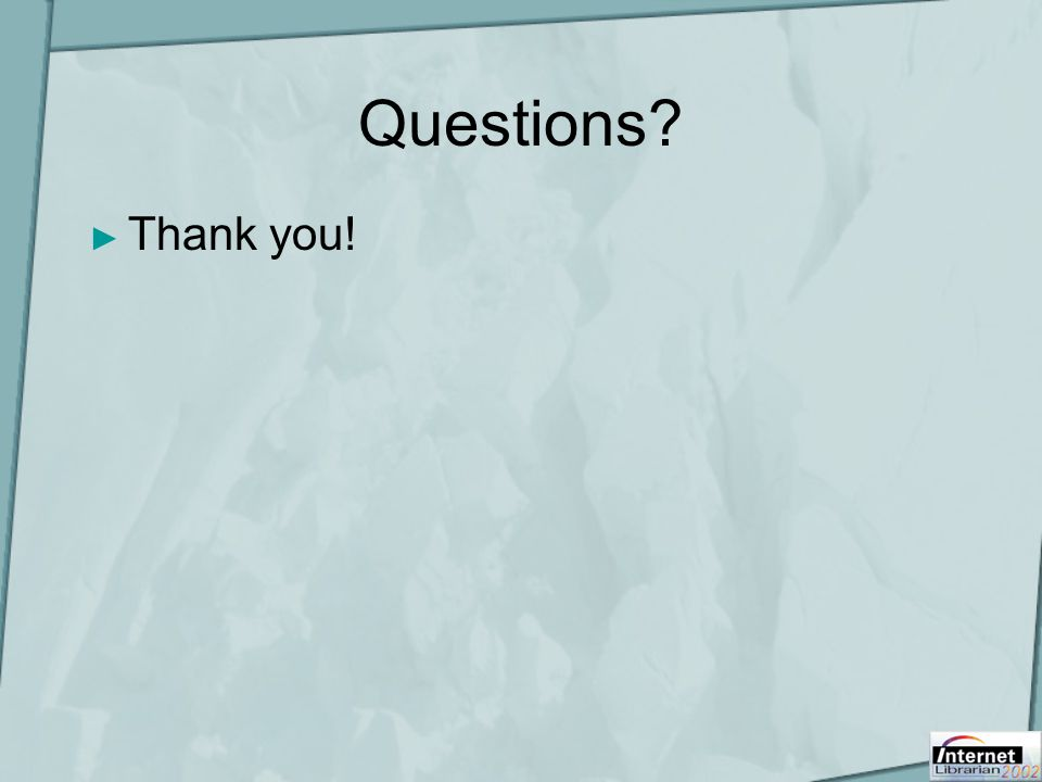 Questions? ► Thank you!