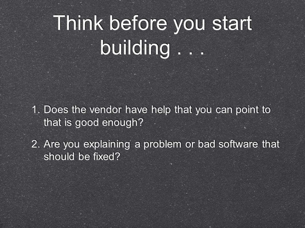 Think before you start building... 1.