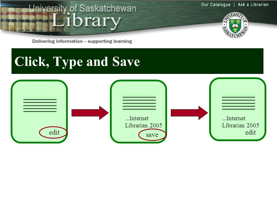 Click, Type and Save edit save...Internet Librarian 2005