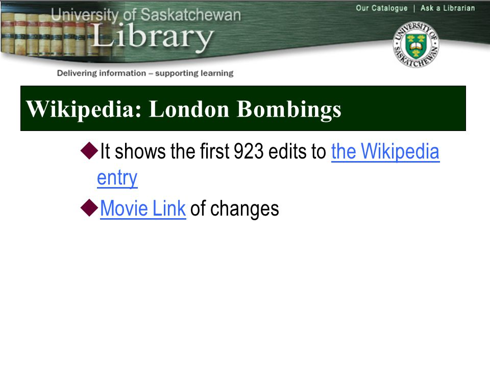 Wikipedia: London Bombings  It shows the first 923 edits to the Wikipedia entrythe Wikipedia entry  Movie Link of changes Movie Link