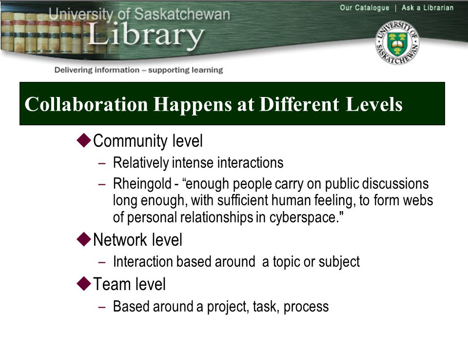 Collaboration Applications  Discussions  Meeting notes and reports  Shared knowledge repository  Collaborative writing  Course based wikis  Communities