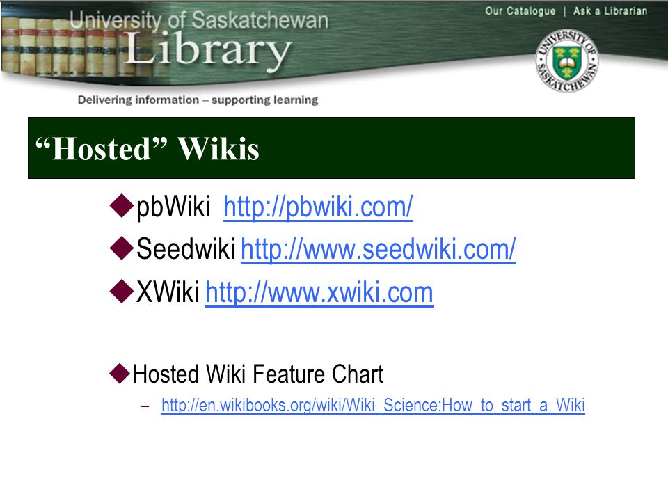 Hosted Wikis  pbWiki    Seedwiki    XWiki    Hosted Wiki Feature Chart –